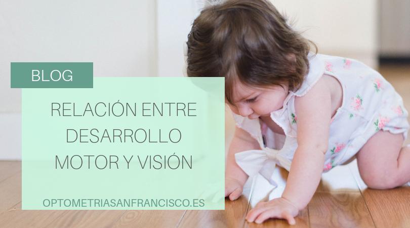 Relacion entre desarrollo motor y vision